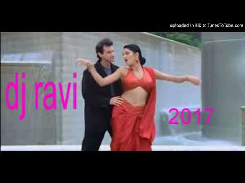 DIlbar Dilbar   NEW Dj mix ravi DANCE MIX    new hindi love songs dj 2017    new dj songs 2017
