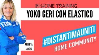 #DistantiMaUniti Yoko Geri con elastico
