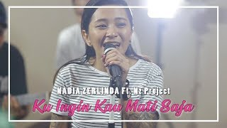 Nadia Zerlinda - Ku ingin Kau Mati Saja (Live Session)