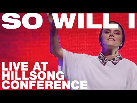 SO WILL I (100 BILLION  X) - Live at Hillsong Conference - UNITED
