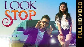 LOOK STOP (Full Video) | ATUL RANA Ft. KANIKA MANN | New Punjabi Songs 2017