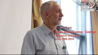 Jeremy Corbyn - Quiz Corbyn Q Brighton - July 18th 2015