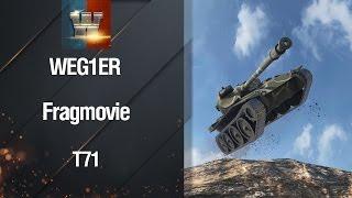 Frag Movie T71 от weg1er [World of Tanks]