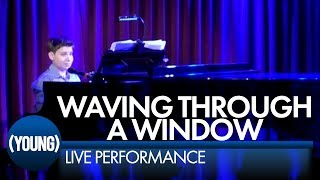 Waving Through A Window | (YOUNG) LIVE