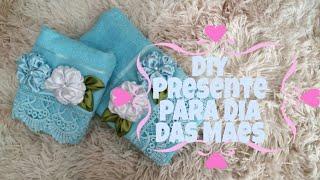 DIY- Dica de presente para o dia das mães