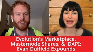 Evolution's Marketplace, Masternode Shares, & DAPI: Evan Duffield Expounds