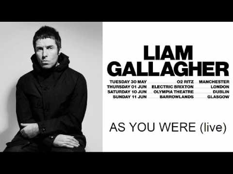 Liam Gallagher - As You Were (live, best quality so far)