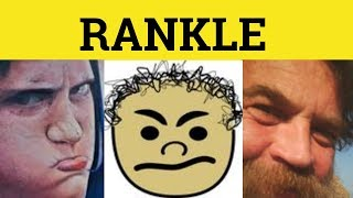 🔵 Rankle - Rankle Meaning - Rankle Examples - Rankle Definition