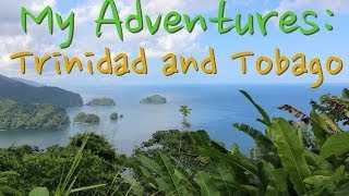 My Adventures: Trinidad and Tobago