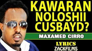 maxamed ciro kawaran noloshii cusbayd ᴴᴰ lyrics 2016 2017