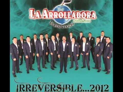 Irreversible  La Arrolladora Banda Limon 2012 Con Letra