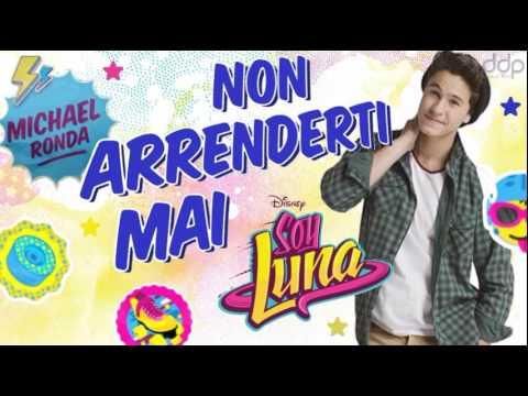 Soy Luna | Non Arrenderti Mai (version Italienne de Valiente) par Michael Ronda
