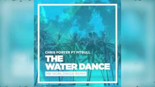 Chris Porter Ft. Pitbull The Water Dance Audio.mp3
