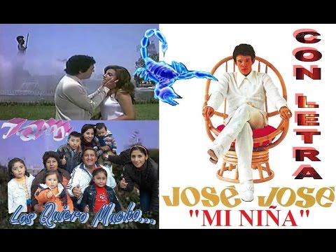 MI NIÑA - JOSE JOSE (CON LETRA) DE: J.S.