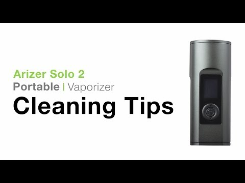 Arizer Solo 2 Cleaning Tips