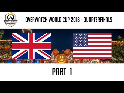 United Kingdom vs USA (Part 1) | Overwatch World Cup 2018: Quarterfinals thumbnail