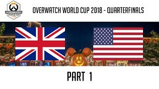 United Kingdom vs USA (Part 1) | Overwatch World Cup 2018: Quarterfinals
