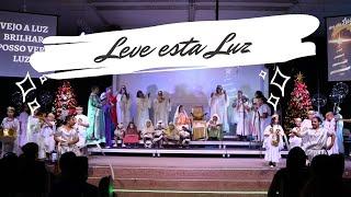 """Musical de Natal: """"Leve esta Luz"""""""