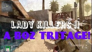 """Lady Killers II"" - A Black Ops 2 Tritage"