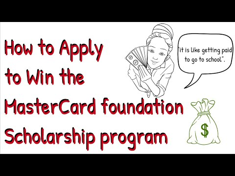 How to Apply to Win MasterCard Foundation Scholarship in 2019 - Fully funded