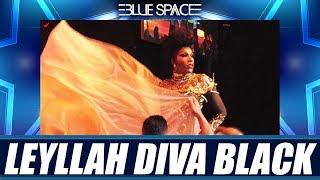 Blue Space Oficial - Leyllah Diva Black e Ballet - 09.03.19