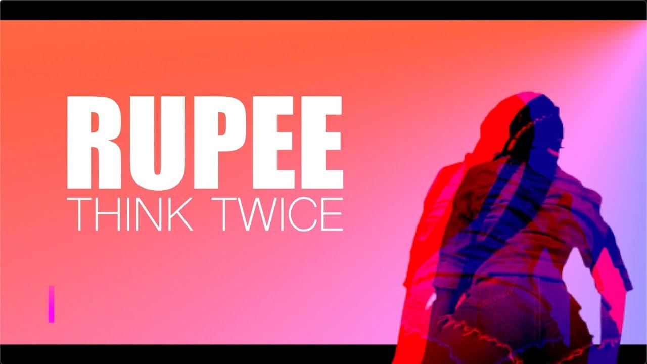 Rupee - Think Twice (Lyric Video)