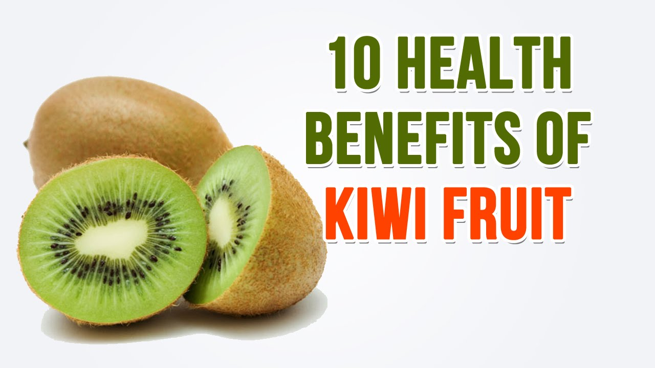 10 Health Benefits of Kiwi Fruit - YouTube