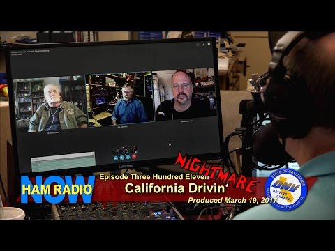 HRN 311: California Drivin' (or... California Nightmare) on Ham Radio Now
