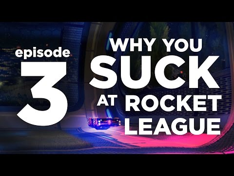 Why You Suck at Rocket League | Episode 3 | best defense want balls