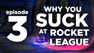 Why You Suck at Rocket League | Episode 3 | best defense want balls