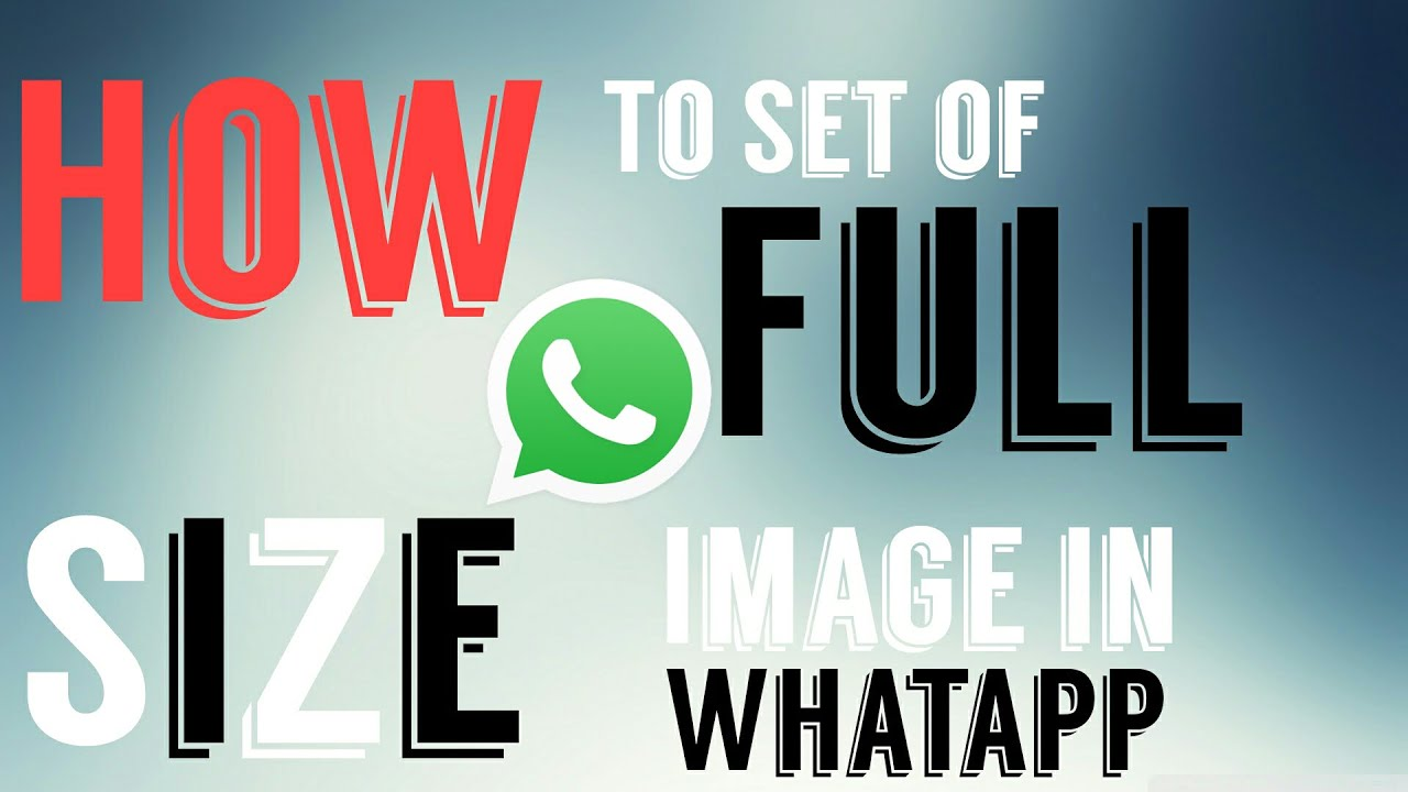 how to set full size image in whatapp without cropping android devicea˜†