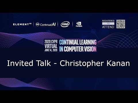 """[CLVision @ CVPR2020] Invited Talk: """"Rethinking Continual Learning: How to..."""" by Christopher Kanan"""