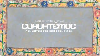 """Niños del Cerro - Lanzamiento virtual """"Cuauhtemoc"""""""
