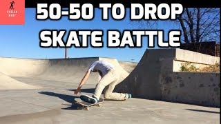 SKATE BATTLE: 50-50 on transition to drop!