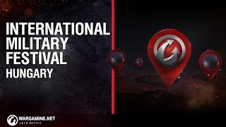 World of Tanks - Int. Festival of Military & Tactics, Hungary