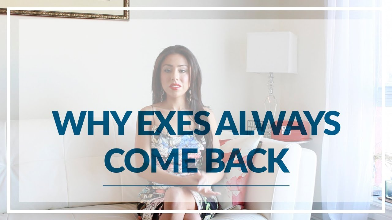 Exes always come back when you move on
