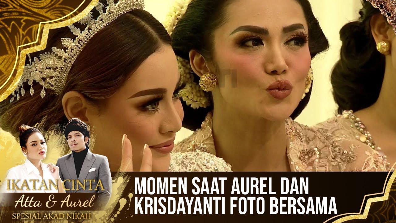 Download Momen Saat Aurel Dan Krisdayanti Foto Bersama - IKATAN CINTA ATTA & AUREL SPESIAL AKAD NIKAH