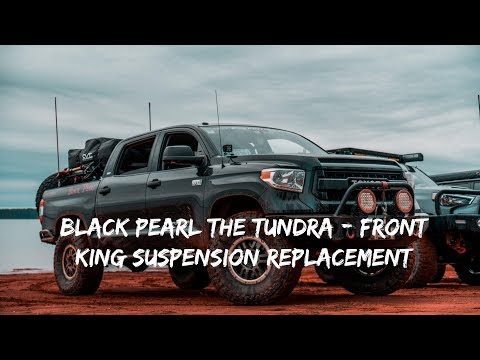 Black Pearl The Tundra - Front King Suspension Replacement
