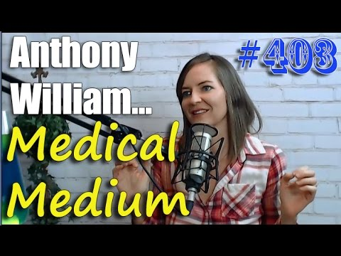 Anthony William Medical Medium Sheds Light On Your Mysterious Health Issues