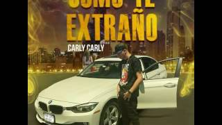 CheChes Family inc. Presenta (Como Te Extraño) De CarlyCarly