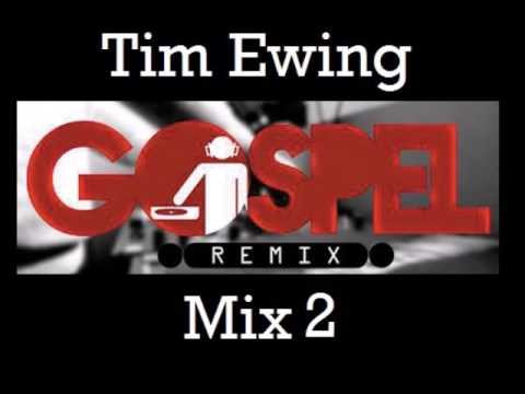 Tim Ewing Gospel Mix 2