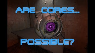 [SFM] Portal/2 Cores: Are They Possible?