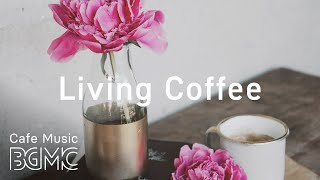 Morning Jazz & Bossa Nova Playlist - Morning Coffee Time Jazz Music