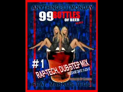 99 Bottles Of Beer Anything But Monday Feat Markos Tegui