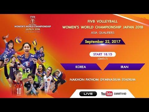 Korea vs Iran | FIVB Women's WCH Japan 2018 Asia qualifier | 18.15 Sep 22, 2017
