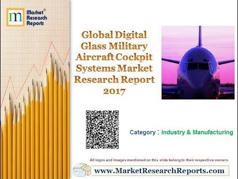 Global Digital Glass Military Aircraft Cockpit Systems Market Research Report 2017
