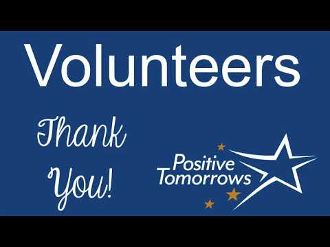 Thank You, Positive Tomorrows Volunteers
