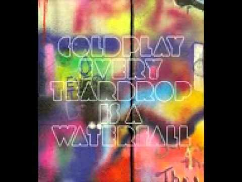 Coldplay - Every Teardrop Is A Waterfall + lyrics