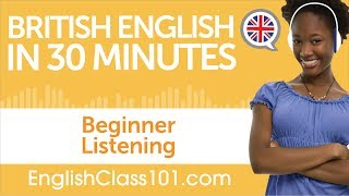30 Minutes of British English Listening Comprehension for Beginner