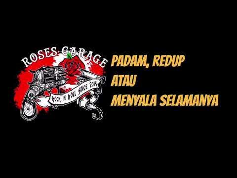 Roses Garage - Padam, Redup atau Menyala Selamanya (Lyric Video)